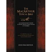 The MacArthur Topical Bible by John F MacArthur