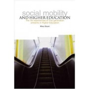 Social Mobility and Higher Education by Mary Stuart