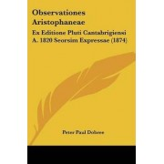 Observationes Aristophaneae by Peter Paul Dobree