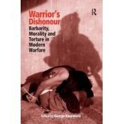 Warrior's Dishonour by George Kassimeris