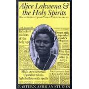 Alice Lakwena & Holy Spirits by Heike Behrend