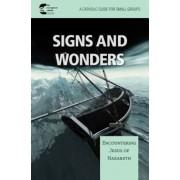 Signs and Wonder: Encountering Jesus of Nazareth, Paperback