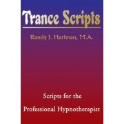 Trance Scripts by Randy J Hartman