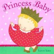 Princess Baby by Karen Katz