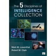 The Five Disciplines of Intelligence Collection by Mark M. Lowenthal