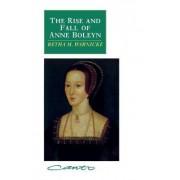 The Rise and Fall of Anne Boleyn by Retha M. Warnicke