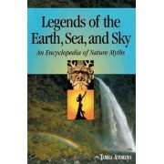 Legends of the Earth, Sea and Sky by Tamra Andrews