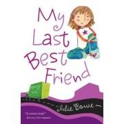 My Last Best Friend by Julie Bowe