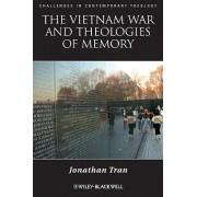 The Vietnam War and Theologies of Memory by Jonathan Tran