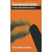 Environmental Justice by Kristin Shrader-Frechette