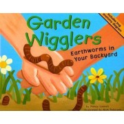 Garden Wigglers by Nancy Loewen