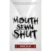 Mouth Sewn Shut by Greg Slap