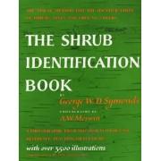 The Shrub Identification Book by George W Symonds
