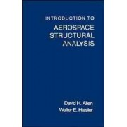 Introduction to Aerospace Structural Analysis by David H. Allen