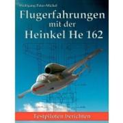 Flugerfahrungen Mit Der Heinkel He 162 by Wolfgang Peter-michel