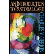 An Introduction to Pastoral Care by Charles V. Gerkin