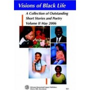 Visions of Black Life by Africana Homestead Legacy Publishers