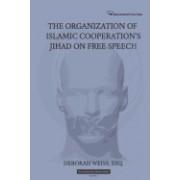 The Organization of Islamic Cooperation's Jihad on Free Speech