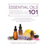 Essential Oils 101 by Kymberly Keniston-Pond