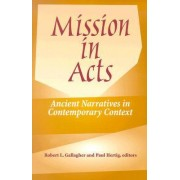 Mission in Acts by Robert L. Gallagher