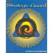 Strategic Guard: Brazilian Jiu-Jitsu Details and Techniques: Volume 3