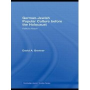 German-Jewish Popular Culture Before the Holocaust by David A. Brenner