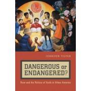 Dangerous or Endangered? by Jennifer Tilton