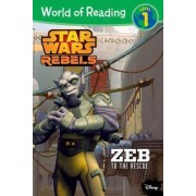 World of Reading Star Wars Rebels: Zeb to the Rescue by Disney Book Group