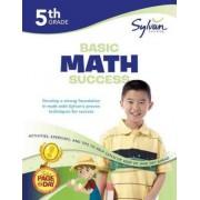 5th Grade Basic Math Success by Sylvan Learning