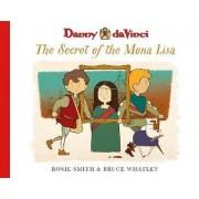 Danny da Vinci: The Secret of the Mona Lisa by Rosie Smith