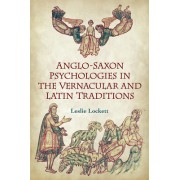 Anglo-Saxon Psychologies in the Vernacular and Latin Traditions