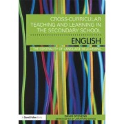 Cross-Curricular Teaching and Learning in the Secondary School... English by David Stevens