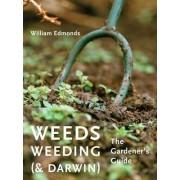 Weeds, Weeding (& Darwin) by William Edmonds