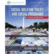 Empowerment Series: Social Welfare Policy and Social Programs by Elizabeth Segal