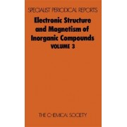 Electronic Structure and Magnetism of Inorganic Compounds: Volume 3 by Peter Day