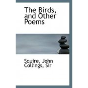 The Birds, and Other Poems by John Collings Squire