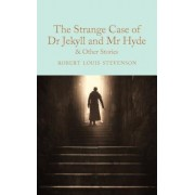 The Strange Case of Dr Jekyll and MR Hyde: And Other Stories
