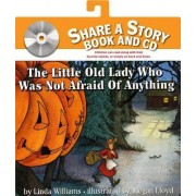 The Little Old Lady Who Was Not Afraid Of Anything Book And Cd by Linda Williams