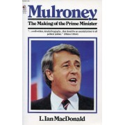 Mulroney, The Making Of The Prime Minister