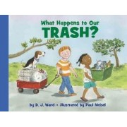 What Happens to Our Trash? by D J Ward
