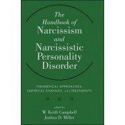 The Handbook of Narcissism and Narcissistic Personality Disorder by W. Keith Campbell