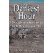 The Darkest Hour: A Comprehensive Account of the Smith Mine Disaster of 1943