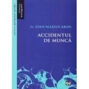 Accidentul de munca - Ioan-Marius Aron