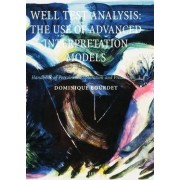 Well Test Analysis: The Use of Advanced Interpretation Models: v. 3 by Dominique Bourdet