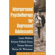 Interpersonal Psychotherapy for Depressed Adolescents by Laura Mufson