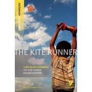 The Kite Runner: York Notes Advanced by Calum Kerr