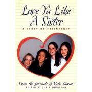Love Ya Like a Sister by Katie Ouriou