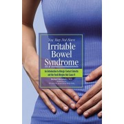 You May Not Have Irritable Bowel Syndrome by Michael Stierstorfer M D