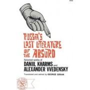Russia's Lost Literature of the Absurd by Daniil Kharms