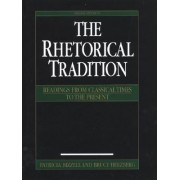 The Rhetorical Tradition by University Patricia Bizzell